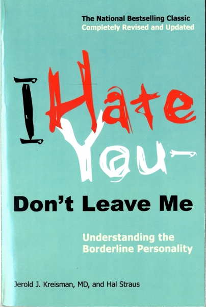 """Kreisman, Jerold; Straus, Hal. """"I Hate You - Don't Leave Me"""""""