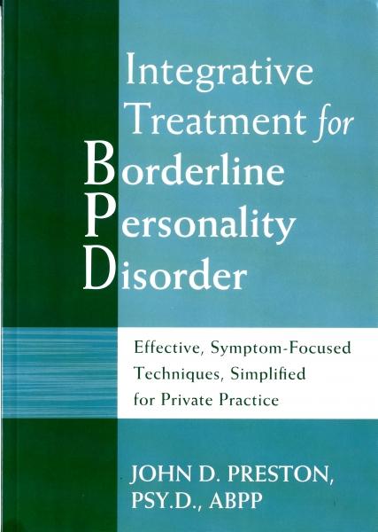 "Preston, John D. ""Integrative Treatment for Borderline Personality Disorder"""