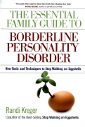 Kreger, Randi . The Essential Family Guide to Borderline Personality Disorder.